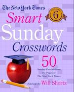 The New York Times Smart Sunday Crosswords (New York Times Crossword Puzzles, nr. 6)