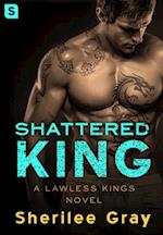 Shattered King (Lawless Kings)