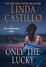 Only the Lucky (Kate Burkholder)