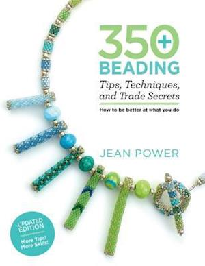Bog, paperback 350+ Beading Tips, Techniques, and Trade Secrets af Jean Power