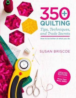Bog, paperback 350+ Quilting Tips, Techniques, and Trade Secrets af Susan Briscoe