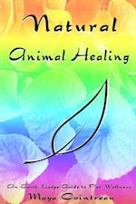 Natural Animal Healing: An Earth Lodge Guide to Pet Wellness af Maya Cointreau