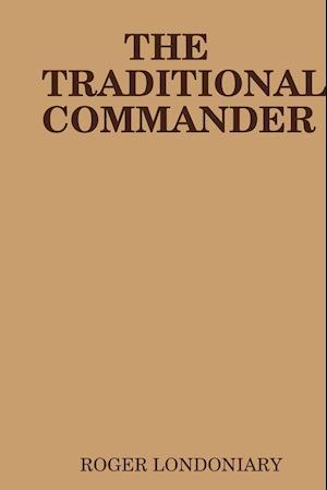 Bog, hæftet THE TRADITIONAL COMMANDER af Roger Londoniary
