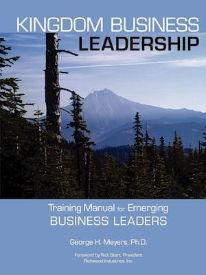 Kingdom Business Leadership - Training Manual for Emerging Business Leaders
