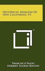 Historical Memoirs of New California, V3 af Francisco Palou