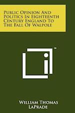 Public Opinion and Politics in Eighteenth Century England af William Thomas Laprade