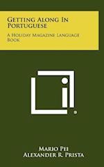 Getting Along in Portuguese af Mario Pei, Alexander R. Prista