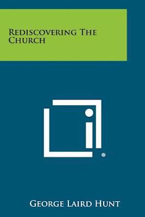 Bog, paperback Rediscovering the Church af George Laird Hunt