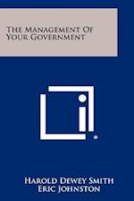 The Management of Your Government af Harold Dewey Smith