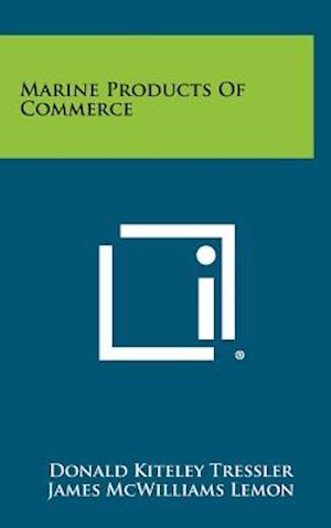 Bog, hardback Marine Products of Commerce af James McWilliams Lemon, Donald Kiteley Tressler