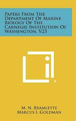 Papers from the Department of Marine Biology of the Carnegie Institution of Washington, V23 af N. R. Smith, M. N. Bramlette, Marcus I. Goldman