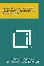 Fluid Mechanics and Statistical Methods in Engineering af Anton Adam Kalinske, Hugh L. Dryden, Theodore von Karman