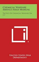 Chemical Warfare Service Field Manual af United States War Department