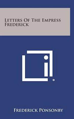 Letters of the Empress Frederick