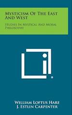 Mysticism of the East and West af William Loftus Hare, J. Estlin Carpenter