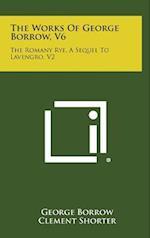 The Works of George Borrow, V6