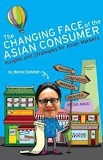 The Changing Face of the Asian Consumer: Insights and Strategies for Asian Markets af Schmitt