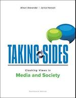 Taking Sides Clashing Views in Media and Society (Taking Sides : Clashing Views in Mass Media and Society)