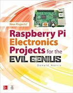 Raspberry Pi Electronics Projects for the Evil Genius (Evil Genius)
