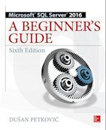 Microsoft SQL Server 2016 (Beginner's Guide)