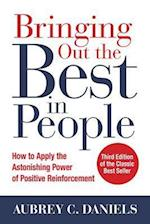Bringing Out the Best in People: How to Apply the Astonishing Power of Positive Reinforcement, Third Edition (Business Books)