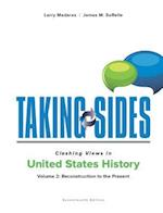 Taking Sides Clashing Views in United States History (Taking Sides. Clashing Views in United States History (2 Vol Set), nr. 2)