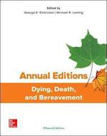 Dying, Death, and Bereavement (Annual Editions Dying, Death and Bereavement)