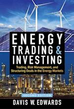 Energy Trading & Investing: Trading, Risk Management, and Structuring Deals in the Energy Markets, Second Edition (Professional Finance Investment)