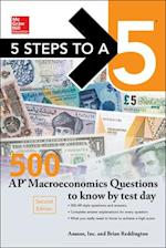 Mcgraw-hill's 500 Ap Macroeconomics Questions to Know by Test Day (Mcgraw Hills 5 Steps to a 5)