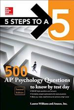 5 Steps to A 5 500 AP Psychology Questions to Know by Test Day (Mcgraw-HIll 5 Steps to a 5)