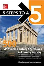 5 Steps to a 5 500 AP World History Questions to Know by Test Day (Mcgraw Hills 5 Steps to a 5)