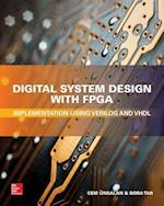 Digital System Design with FPGA: Implementation Using Verilog and VHDL (Electronics)