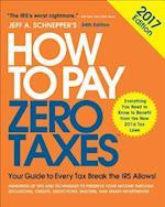 How to Pay Zero Taxes 2017 (HOW TO PAY ZERO TAXES)