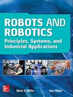 Robots and Robotics: Principles, Systems, and Industrial Applications (Electronics)