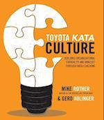 Toyota Kata Culture: Building Organizational Capability and Mindset through Kata Coaching
