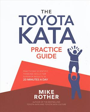 Bog paperback The Toyota Kata Practice Guide af Mike Rother