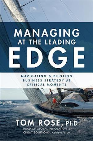 Bog, hardback Managing at the Leading Edge af Tom Rose
