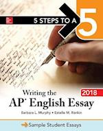 Writing the AP English Essay 2018 (5 Steps to A 5 on the Advanced Placement Examinations)