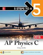 5 Steps to a 5 Ap Physics C 2018 (5 Steps to A 5 on the Advanced Placement Examinations)