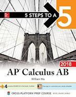5 Steps to A 5 AP Calculus AB 2018 (5 Steps to a 5 AP Calculus AB/BC)