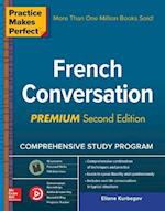Practice Makes Perfect French Conversation (Practice Makes Perfect)