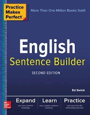 Bog, paperback Practice Makes Perfect English Sentence Builder af Ed Swick