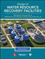Design of Water Resource Recovery Facilities (WEF Manual of Practice 8: ASCE Manuals and Reports on Engineering Practice)