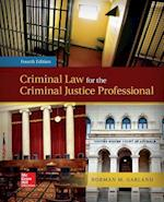 Loose Leaf Criminal Law for the Criminal Justice Professional with Connect AC af Norman Garland
