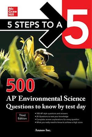 5 Steps to a 5: 500 AP Environmental Science Questions to Know by Test Day, Third Edition