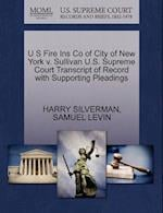 U S Fire Ins Co of City of New York V. Sullivan U.S. Supreme Court Transcript of Record with Supporting Pleadings