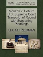 Moulton V. Coburn U.S. Supreme Court Transcript of Record with Supporting Pleadings af Lee M. Friedman