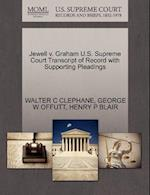 Jewell V. Graham U.S. Supreme Court Transcript of Record with Supporting Pleadings