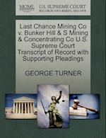 Last Chance Mining Co V. Bunker Hill & S Mining & Concentrating Co U.S. Supreme Court Transcript of Record with Supporting Pleadings
