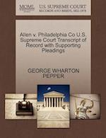 Allen V. Philadelphia Co U.S. Supreme Court Transcript of Record with Supporting Pleadings